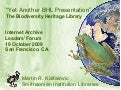 """Yet Another BHL Presentation"": The Biodiversity Heritage Library"