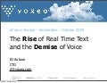 The Rise of Real-Time Text and the Demise of Voice
