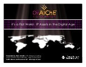 2009 AIChE Its A Flat World   IP As...