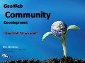 GeoWeb Community Development: How Web 2.0 are you?