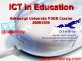ICT in Education 2009 PGDE (Teacher Training) Presentation at Edinburgh University