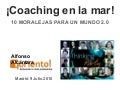 2010 07-09 Coaching en la Mar: 10 moralejas para un mundo 2.0. Thinking Party Fundación Telefonica