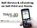 Self-Service e-Ticketing on Self-Print and Mobile - given at Travel2020