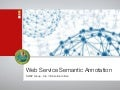 Semantic Web Service Annotation