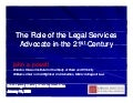 The Role of the Legal Services Advocate in the 21st Century