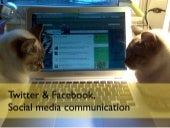 Twitter and Facebook, 1time Lecture...
