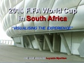 2010 FIFA World Cupin South Africa...