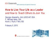 Living Your Life as a Leader, and H...