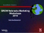 2010 Grow Nebraska Social Media Upd...