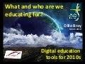 What are we educating for? - digital education tools for 2010s