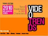 2010 Video Influencers: Trend Predi...