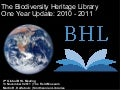 The Biodiversity Heritage Library One Year Update: 2010 - 2011