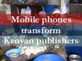 Kenya Research Briefing - Mobile Phones Transform Kenyan Publishers - Strategy Boutique Thaesis