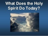 What Does the Holy Spirit Do Today?