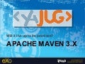 YaJUG-Maven 3.x, will it lives up to its promises