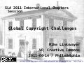 Global Copyright Challenges: 2011 Special Libraries Association Conference