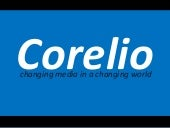 Corelio, part of your life