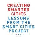 Creating Smarter Cities  - Lessons from the Smart Cites Project
