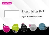 Industrialiser PHP - Open World For...