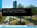 TU Delft OpenCoursWare: were will we be in 3 years