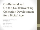 Reinventing Collection Development for a Digital Age: On-Demand and On-the-Go