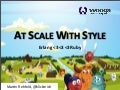 At Scale With Style (Erlang User Conference 2012)