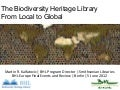 The Biodiversity Heritage Library: From Local to Global