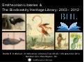 Smithsonian Libraries & The Biodiversity Heritage Library: 2003 - 2012