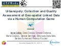 Urbanopoly: Collection and Quality Assessment of Geo-spatial Linked Data via a Human Computation Game