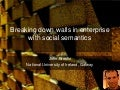 Breaking Down Walls in Enterprise with Social Semantics