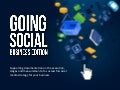 Going Social: Business and Social Media