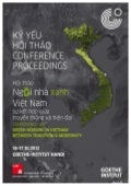 Green Housing in Vietnam between Tradition and Modernity - Conference Proceedings - Goethe Institute Hanoi 2012