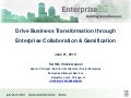 Drive Business Transformation thru Enterprise Collaboration & Gamification - Enterprise 2.0 Conference