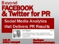 Beyond Facebook and Twitter | Social Media Analytics that Deliver PR Results