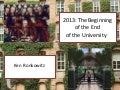 2013: The Beginning of the End of the University