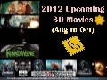 2012 upcoming 3 d movies (Aug to Oct 2012)