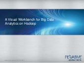 Feb 2013 HUG: A Visual Workbench for Big Data Analytics on Hadoop