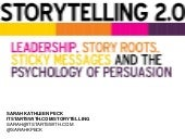 Storytelling 2.0: leadership, sticky messages & The psychology of persuasion.