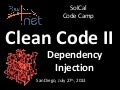 Clean Code II - Dependency Injection at SoCal Code Camp San Diego (07/27/2013)