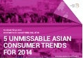 trendwatching.com's 5 UNMISSABLE ASIAN CONSUMER TRENDS F0R 2014