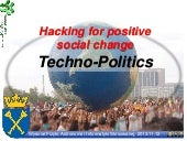 Techno-politics. Hacking for positi...