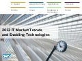 2013 IT Market Trends & Enabling Technologies