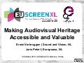 Making Audiovisual Heritage Accessible and Valuable through EUscreenXL