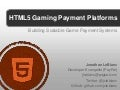 HTML5 Gaming Payment Platforms