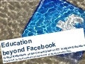 Education beyond Facebook