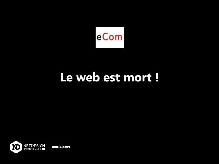 eCom Geneve 2014 : Le web est mort ! Bienvenue dans un monde d'influence et d'interactions