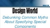 Debunking Common Myths About Specifying Special Components