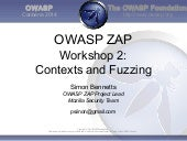 2014 ZAP Workshop 2: Contexts and Fuzzing