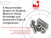 A Recommender System for Students Based on Social Knowledge and Assessment Data of Competences