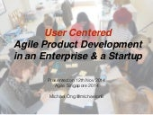 User Centered Agile Product Development in an Enterprise & a Startup